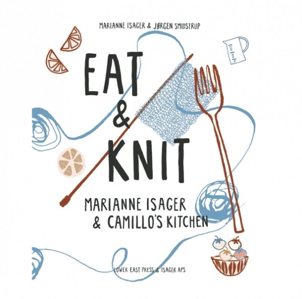 Eat & Knit von Marianne Isager